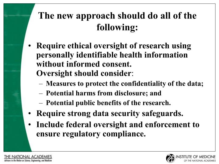 The new approach should do all of the following: