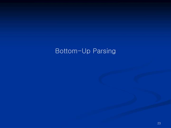 Bottom-Up Parsing