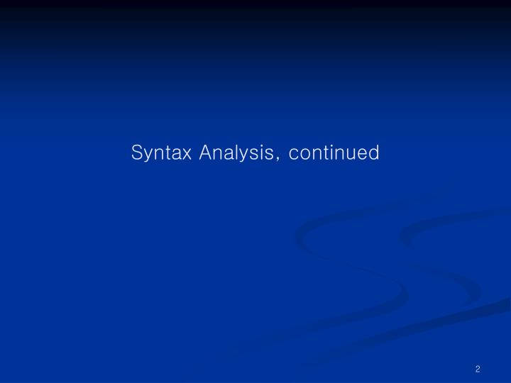 Syntax analysis continued