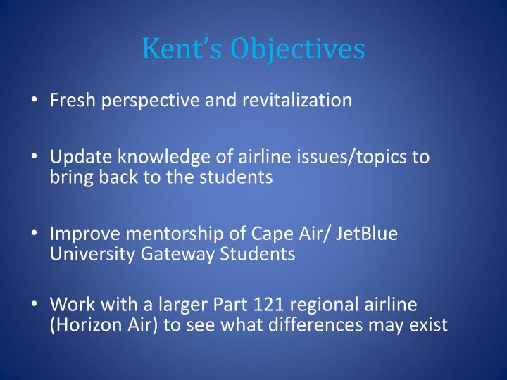 Kent's Objectives