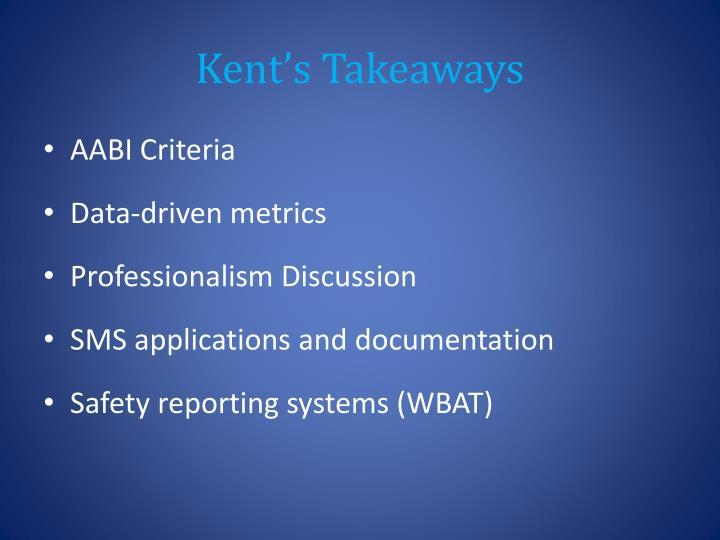 Kent's Takeaways