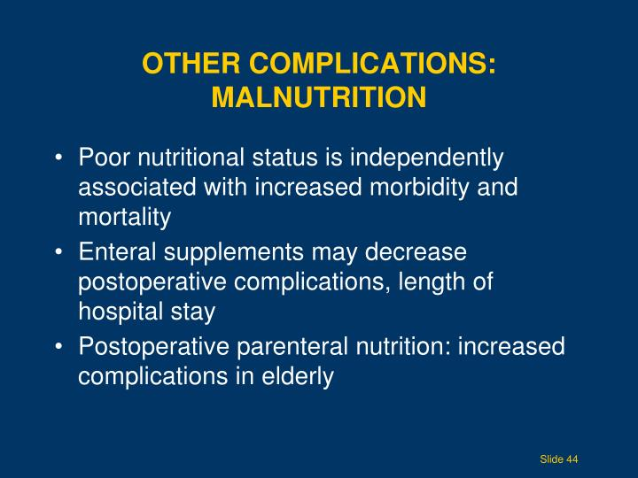 Other complications: Malnutrition