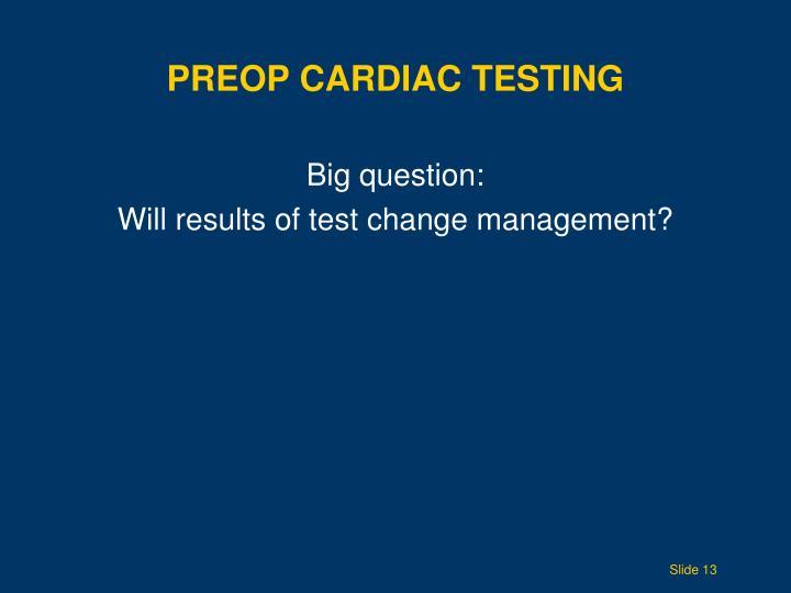 Preop Cardiac Testing
