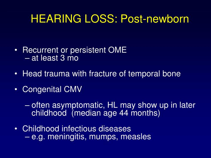 HEARING LOSS: Post-newborn