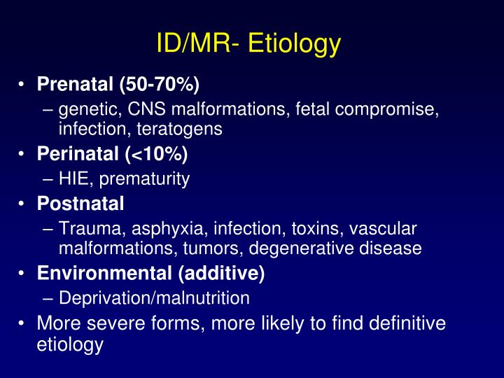 ID/MR- Etiology