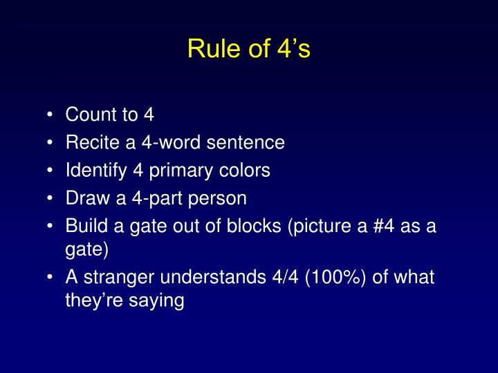 Rule of 4's