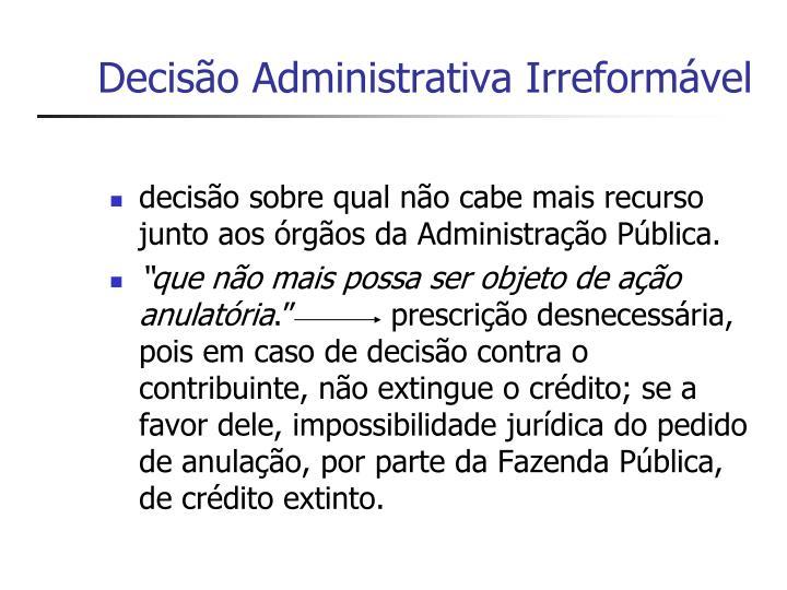 Decisão Administrativa Irreformável