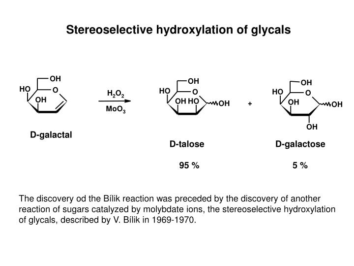 Stereoselective hydroxylation of glycals