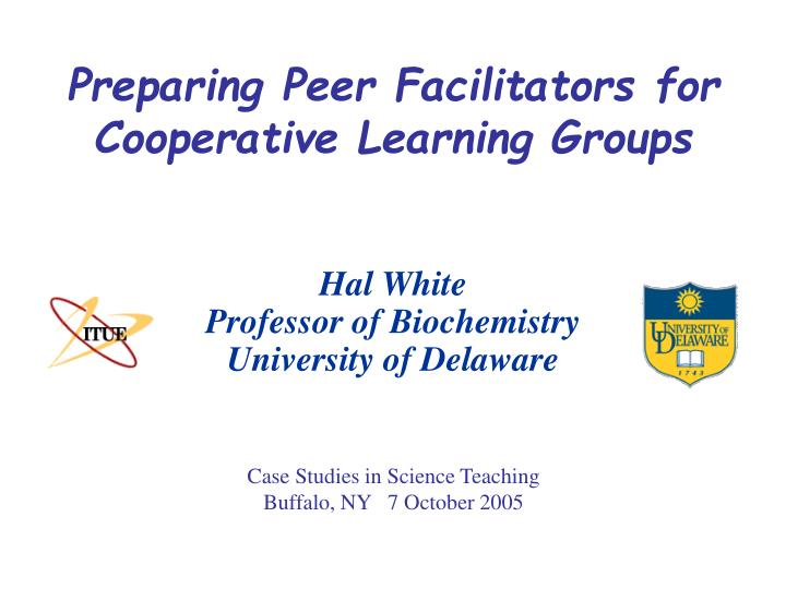 Preparing peer facilitators for cooperative learning groups