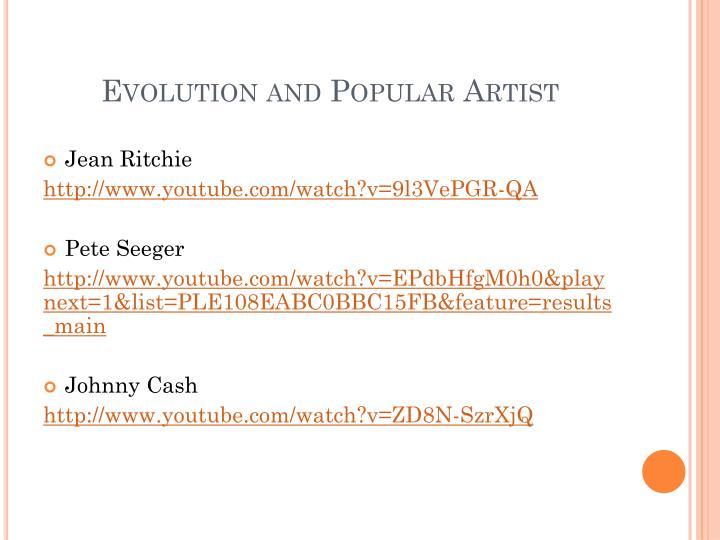 Evolution and Popular Artist