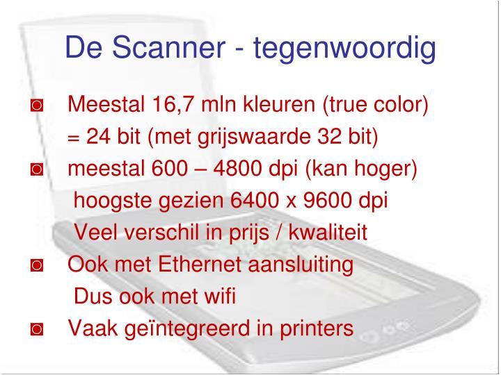De Scanner - tegenwoordig