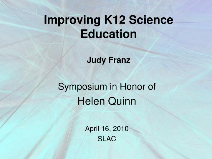 Improving K12 Science Education