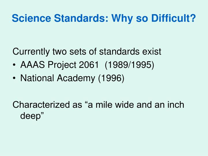 Science Standards: Why so Difficult?