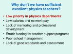 why don t we have sufficient excellent physics teachers1