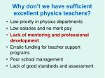 why don t we have sufficient excellent physics teachers3