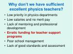 why don t we have sufficient excellent physics teachers4