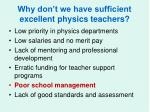 why don t we have sufficient excellent physics teachers5