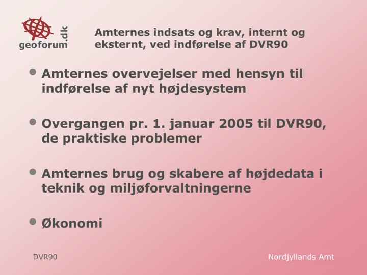Amternes indsats og krav, internt og eksternt, ved indførelse af DVR90