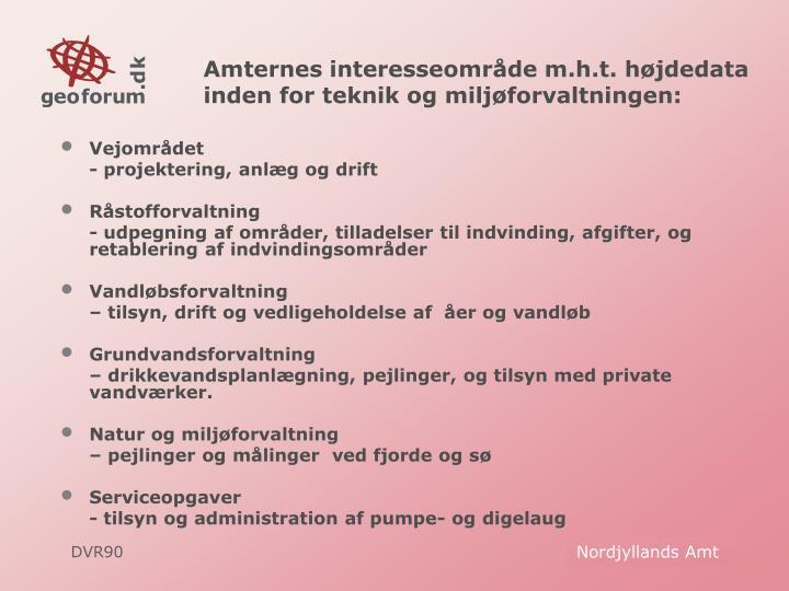 Amternes interesseområde m.h.t. højdedata  inden for teknik og miljøforvaltningen:
