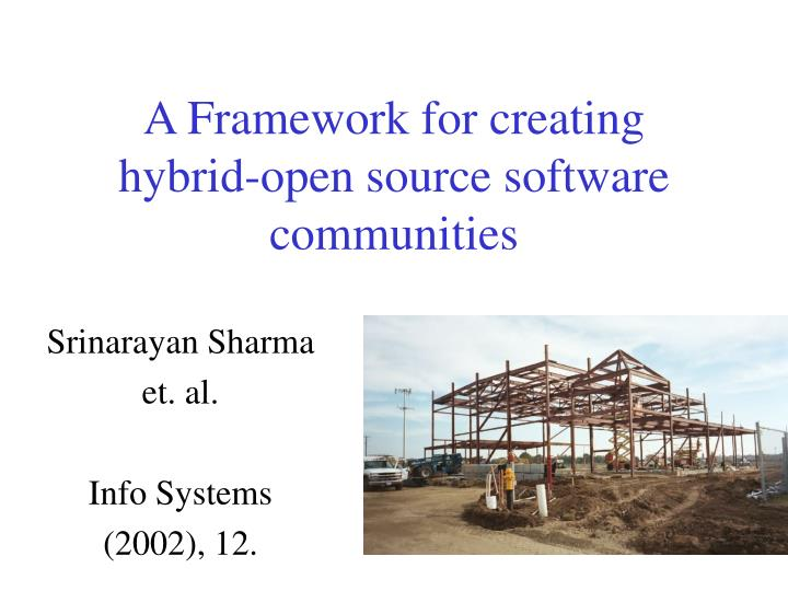 A Framework for creating hybrid-open source software communities