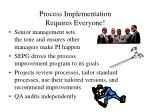 process implementation requires everyone