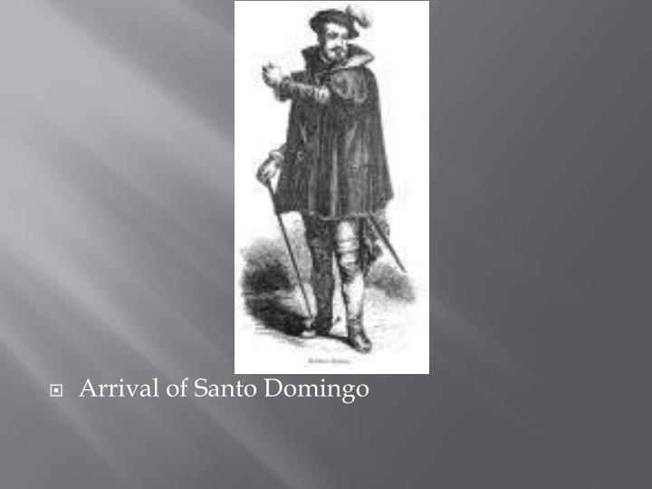 Arrival of Santo Domingo