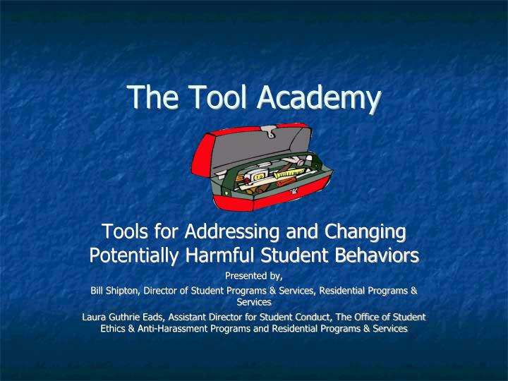 Tools for Addressing and Changing Potentially Harmful Student Behaviors