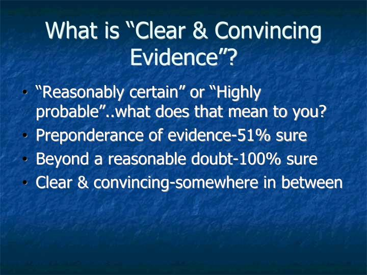 """What is """"Clear & Convincing Evidence""""?"""