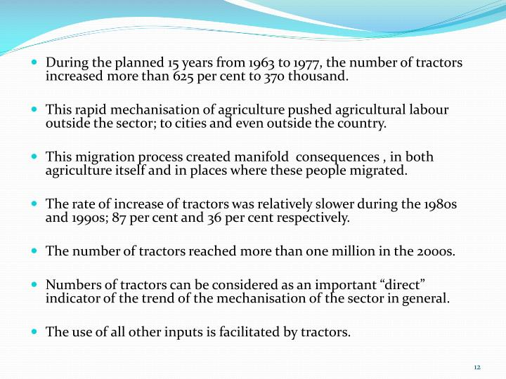 During the planned 15 years from 1963 to 1977, the number of tractors increased more than 625 per cent to 370 thousand.