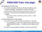 pwg3 d2h train first steps1