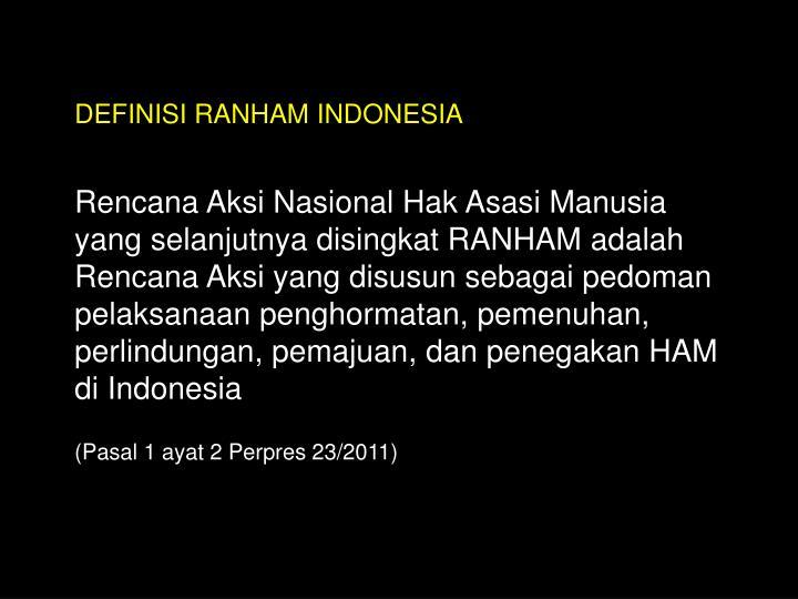 DEFINISI RANHAM INDONESIA