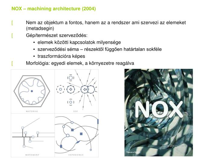 NOX – machining architecture (2004)