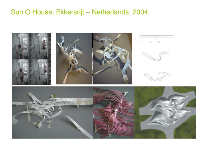 Sun O House, Ekkersrijt – Netherlands  2004
