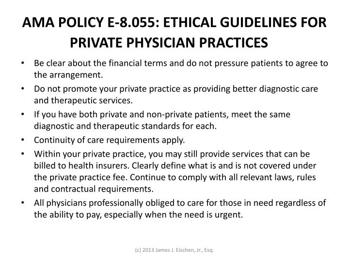 AMA POLICY E-8.055: ETHICAL GUIDELINES FOR PRIVATE PHYSICIAN PRACTICES