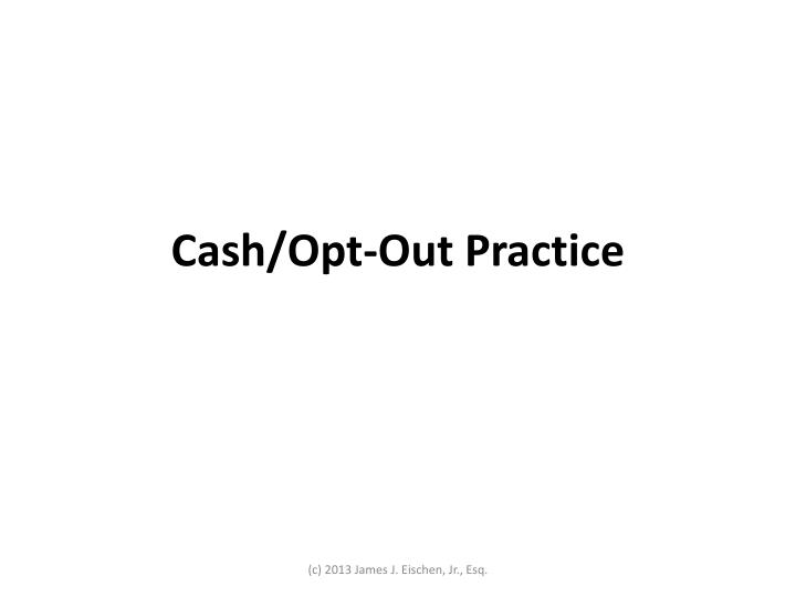 Cash/Opt-Out Practice