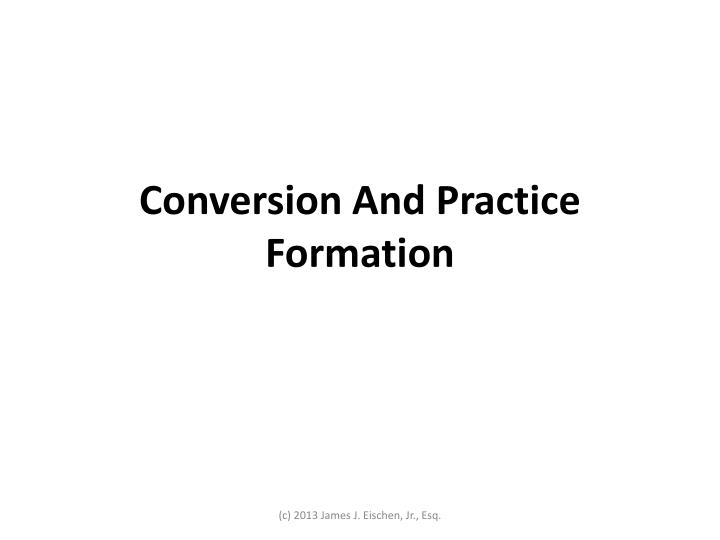 Conversion And Practice Formation