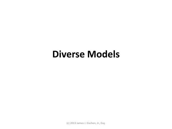 Diverse Models