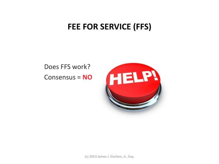 FEE FOR SERVICE (FFS)