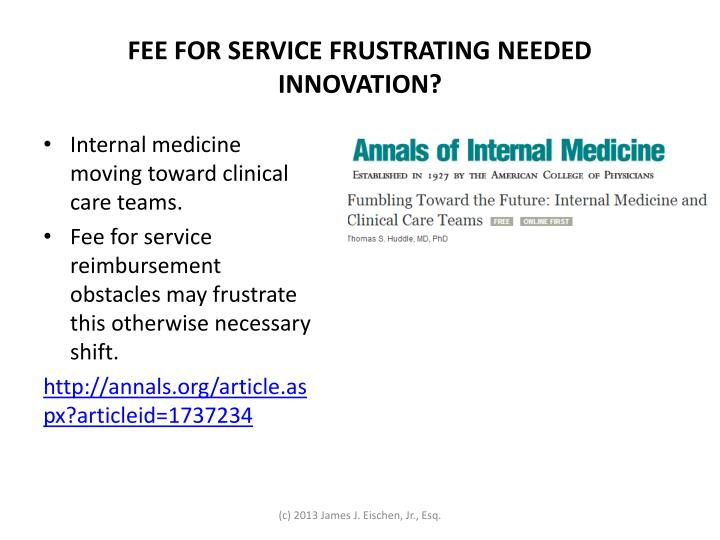 FEE FOR SERVICE FRUSTRATING NEEDED INNOVATION?