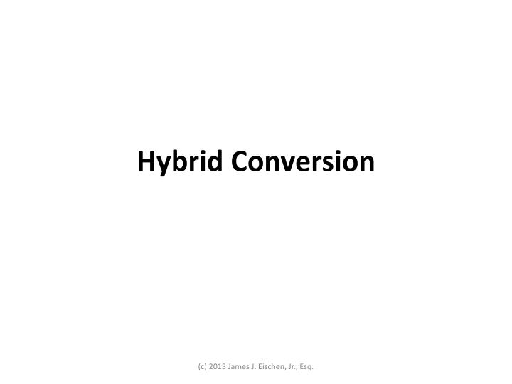 Hybrid Conversion