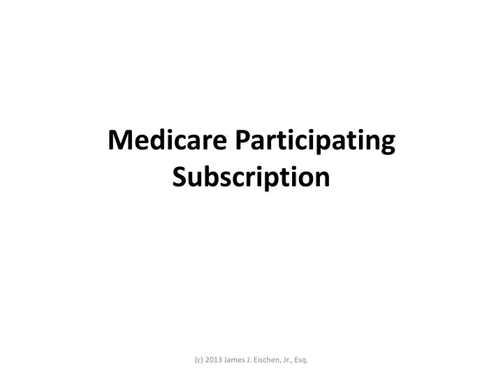 Medicare Participating Subscription