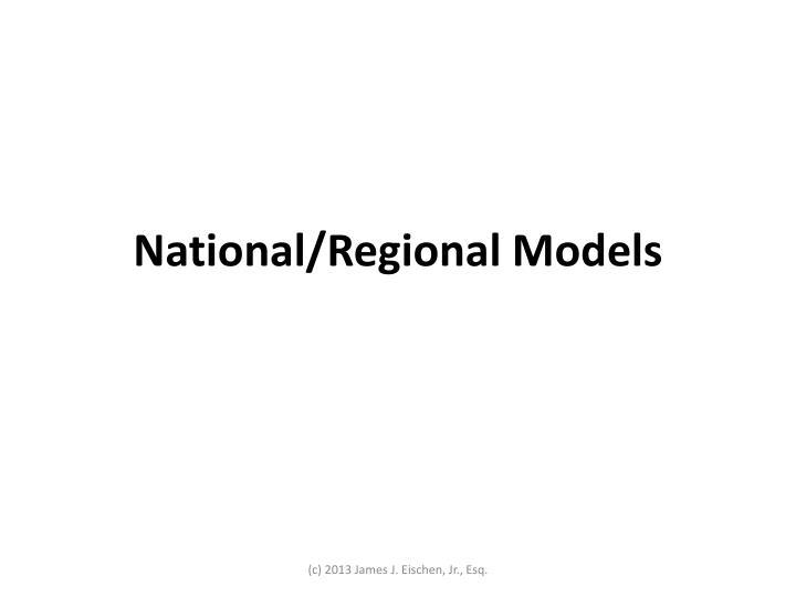 National/Regional Models