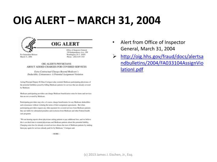 OIG ALERT – MARCH 31, 2004