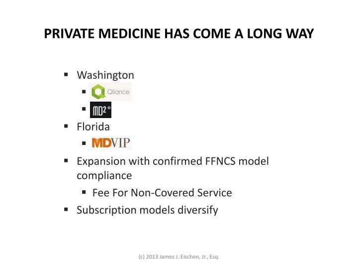 PRIVATE MEDICINE HAS COME A LONG WAY