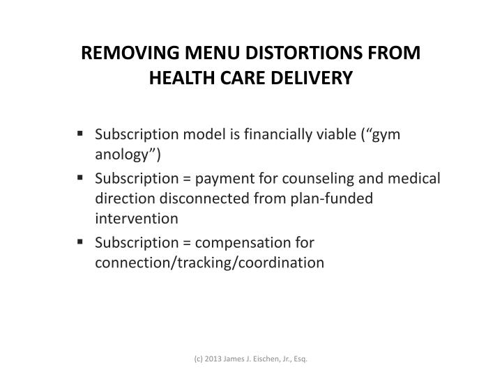 REMOVING MENU DISTORTIONS FROM HEALTH CARE DELIVERY