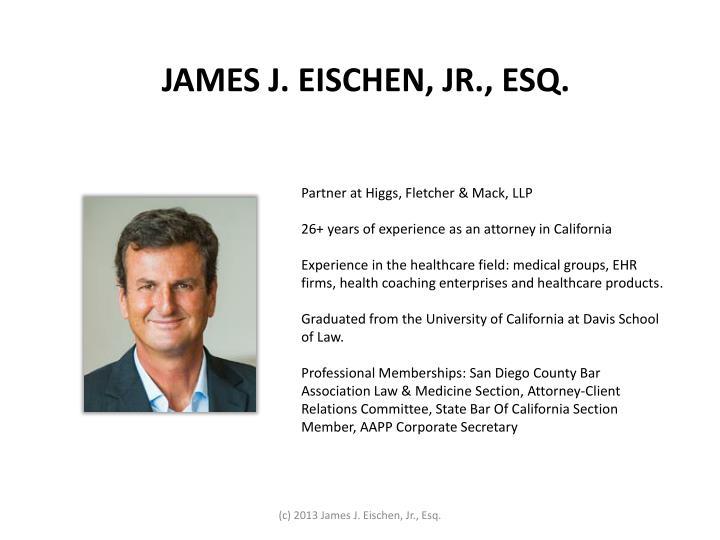 JAMES J. EISCHEN, JR., ESQ.