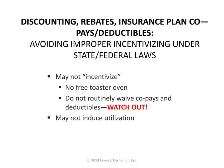Discounting, rebates, insurance plan co—pays/deductibles: