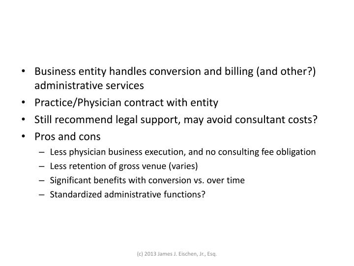 Business entity handles conversion and billing (and other?) administrative services