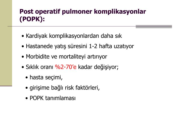 Post operatif pulmoner komplikasyonlar (POPK):