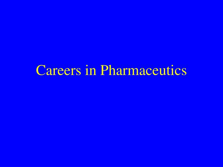 Careers in pharmaceutics